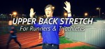 Upper Back Stretch for Runners and Triathletes