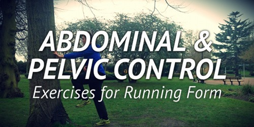 Three Abdominal & Pelvic Control Exercises for Better Running Technique