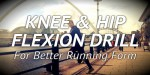Hip and Knee Flexion Drill for Runners