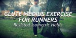 Glute Medius Exercise for Runners - Isometric Hold