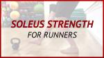 Soleus strengthening For Runners