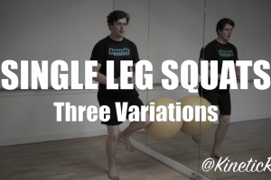 Single Leg Squat - Three Variations