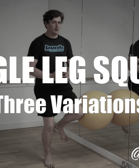 Single Leg Squats: Three Variations