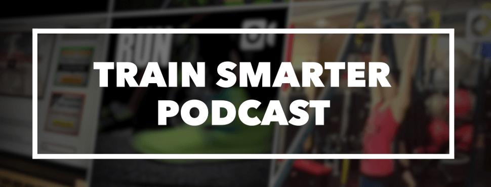 Train Smarter Podcast