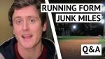 Junk Miles & Running Form