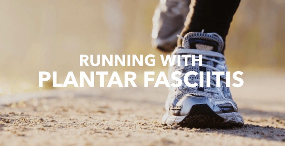 running with plantar fasciitis