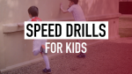 speed drills for kids