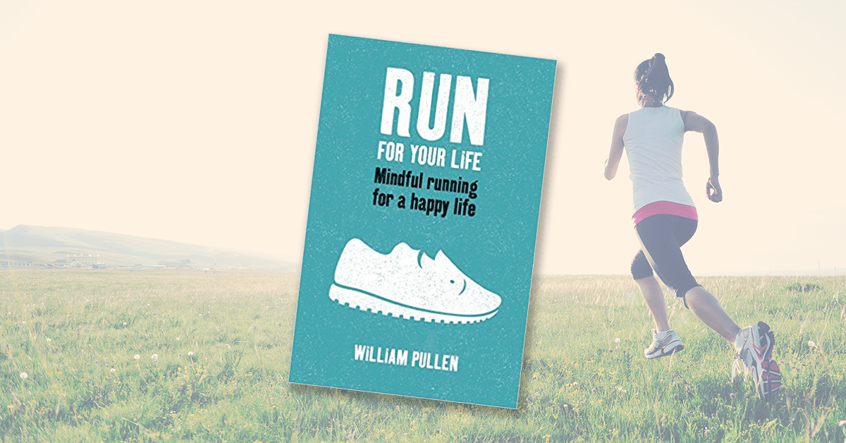 Run for Your Life - Mindful Running for a Happy Life