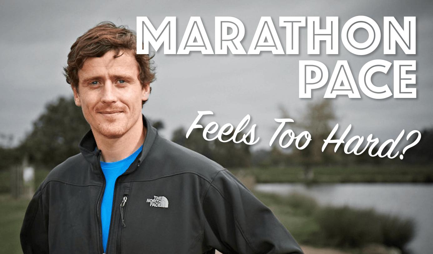 Marathon Pace Feels too Hard
